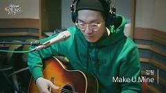 Make U Mine (161118 Moonlight Pradise) - Kim Feel