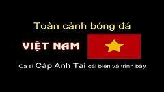 Toàn Cảnh Bóng Đá Việt Nam - Cáp Anh Tài