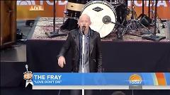Love Don't Die (Live On Today Show) - The Fray