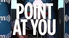 Point At You (Live Acoustic At SiriusXM) - Justin Moore