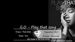 Play That Song (Vietsub) - G.O