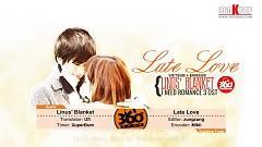 Late Love (Vietsub) - Linus' Blanket