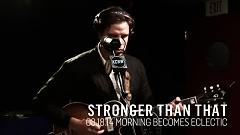 Stronger Than That (Live On KCRW) - Bahamas