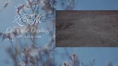 Over The Destiny (Vietsub) - 2AM