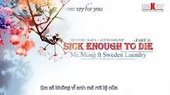 Sick Enough To Die Part.2 (Vietsub) - MC Mong , Sweden Laundry