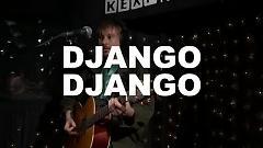 Love's Dart (Live On KEXP) - Django Django