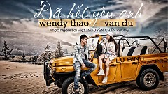 Đã Hết Yêu Anh - Wendy Thảo, Vân Du