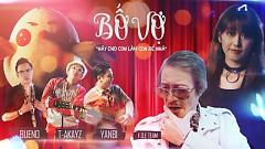 Bố Vợ (Phim Ngắn) - Yanbi, Bueno, T-Akayz