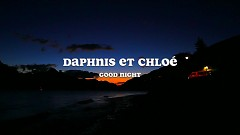 Good Night - Daphnis Et Chloe