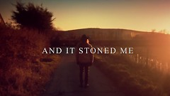 And It Stoned Me
