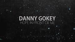 Hope In Front Of Me (Lyrics Video) - Danny Gokey