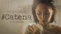 #CATENA - Tóc Tiên, Touliver