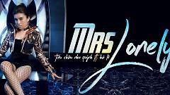 Mrs Lonely (MV Version) - Tiêu Châu Như Quỳnh, Hà Lê
