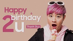 Happy Birthday 2U (Lyric Video) - Thanh Duy