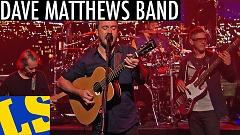 What Would You Say (Live At David Letterman) - Dave Matthews Band
