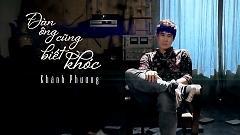 Đàn Ông Cũng Biết Khóc - Khánh Phương