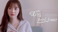 Bài hát Way Back Home (Cover) - Jang Mi