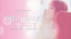 Vì Yêu Là Nhớ (Ông Ngoại Tuổi 30 OST) - Han Sara