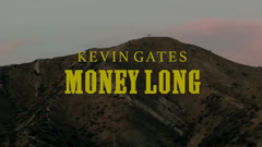 Money Long - Kevin Gates