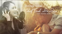 Chút Tình Đã Quên (Hoán Đổi OST) - Hương Tràm