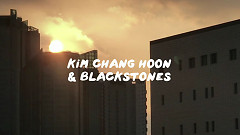 Monologue - Kim Chang Hoon, Blackstones