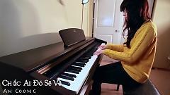 Chắc Ai Đó Sẽ Về - Because I Miss You (Mashup Piano Cover)
