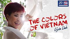 The Colors Of Vietnam - Uyên Linh