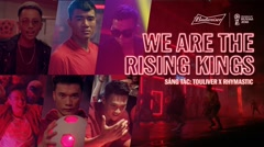 We Are The Rising Kings - Touliver, Rhymastic