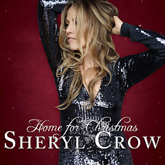 Home For Christmas 2011 - Sheryl Crow
