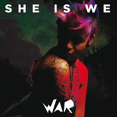 War  - She Is We