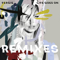 Life Goes On (Single) - Fergie