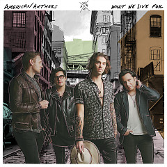 What We Live For - American Authors