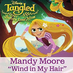 Wind In My Hair (Tangled: Before Ever After OST) (Single) - Mandy Moore