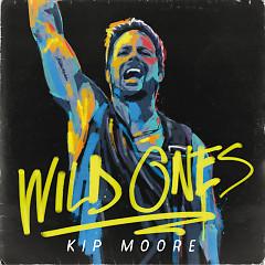 Wild Ones (Deluxe) - Kip Moore