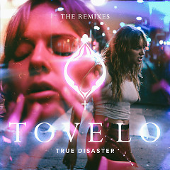 True Disaster (The Remixes) (EP) - Tove Lo