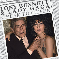 Cheek To Cheek (Standard Version) - Tony Bennett,Lady Gaga