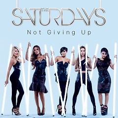 Not Giving Up - EP - The Saturdays