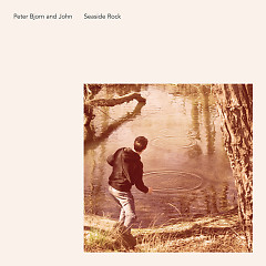 Seaside Rock - Peter Bjorn and John