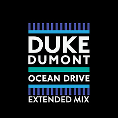 Ocean Drive (Single) - Duke Dumont