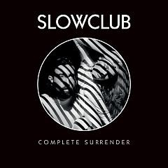 Complete Surrender - Slow Club