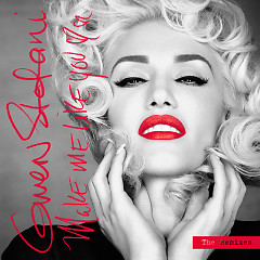 Make Me Like You (The Remixes) - Gwen Stefani