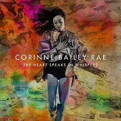 The Heart Speaks In Whispers - Corinne Bailey Rae