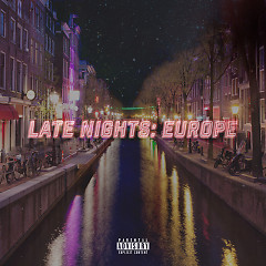 Late Nights: Europe (New Mixtape)