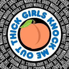 Thick Girls Knock Me Out (Richard Starkey) (Single) - The Dandy Warhols