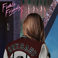 Cry Baby (HONNE Remix) - Fickle Friends