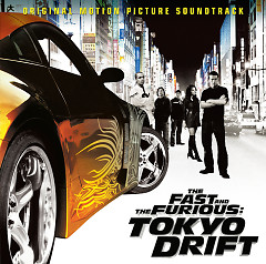 The Fast And The Furious: Tokyo Drift OST - Various Artists
