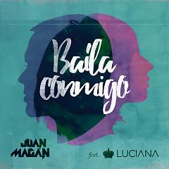 Baila Conmigo (Remix) (Single) - Juan Magan, Luciana, Joey Montana