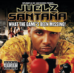 What The Game's Been Missing  (CD1) - Juelz Santana
