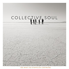 See What You Started By Continuing - Collective Soul