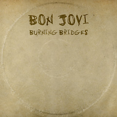 Burning Bridges - Bon Jovi